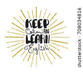 keep calm and learn english ... | Shutterstock .eps vector #708034816