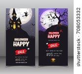 banner halloween sale . set of... | Shutterstock .eps vector #708053332
