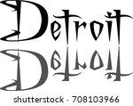 detroit text sign illustration... | Shutterstock .eps vector #708103966