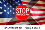 stop immigration into us. usa... | Shutterstock . vector #708151516