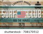 surf  poster in vintage grunge... | Shutterstock .eps vector #708170512