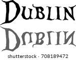 dublin text sign illustrationon ... | Shutterstock .eps vector #708189472