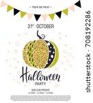 happy halloween. invitation to... | Shutterstock .eps vector #708192286
