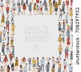 crowd of people standing in... | Shutterstock .eps vector #708297952