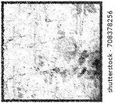grunge texture is blurry | Shutterstock . vector #708378256