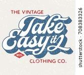 take it easy   tee design for... | Shutterstock .eps vector #708383326