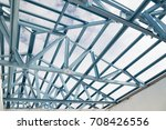 structure of steel roof frame... | Shutterstock . vector #708426556