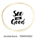 see the good. inspirational... | Shutterstock .eps vector #708494002