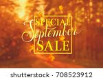 special september sale. blurred ... | Shutterstock .eps vector #708523912