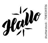 hallo. word hello  good day in... | Shutterstock .eps vector #708534556