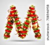 christmas font. letter m of... | Shutterstock .eps vector #708546958