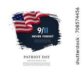 patriot day. september  11. we... | Shutterstock .eps vector #708574456