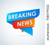 breaking news graphic design.... | Shutterstock .eps vector #708579532