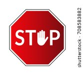 stop road sign. prohibited... | Shutterstock .eps vector #708583882