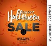 halloween sale vector... | Shutterstock .eps vector #708598465