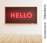 'hello' neon sign on blackboard ... | Shutterstock .eps vector #708648652