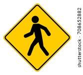 warning pedestrians  yellow... | Shutterstock .eps vector #708652882
