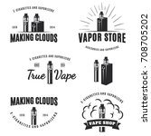 set of vape  e cigarette logo ... | Shutterstock . vector #708705202