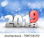 3d illustration of 2019 year...   Shutterstock . vector #708718192