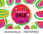 autumn sale  watermelon  vector ... | Shutterstock .eps vector #708744502