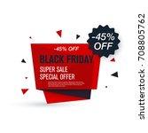 black friday sale label. stock... | Shutterstock .eps vector #708805762