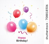 happy birthday background with... | Shutterstock .eps vector #708818506