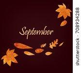september dark background ... | Shutterstock .eps vector #708934288