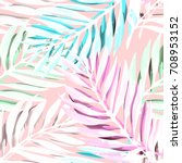 tropical palm leaves pattern.... | Shutterstock .eps vector #708953152