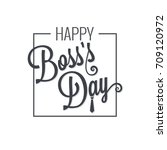 boss day logo lettering design... | Shutterstock .eps vector #709120972
