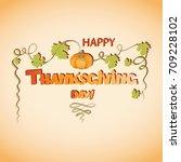 happy thanksgiving. pumpkin.... | Shutterstock .eps vector #709228102