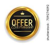 exclusive offer golden medal... | Shutterstock . vector #709274092