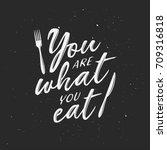 You Are What You Eat Typograph...