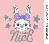 cute bunny girl. just be nice | Shutterstock .eps vector #709343146