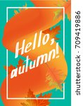 hello autumn poster template.... | Shutterstock . vector #709419886