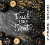 trick or treat. halloween... | Shutterstock . vector #709585456