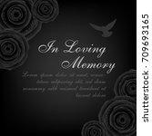 funeral card. black roses... | Shutterstock .eps vector #709693165