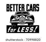 better cars for less   retro ad ... | Shutterstock .eps vector #70998820