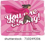 you are strong  breast cancer... | Shutterstock .eps vector #710249206