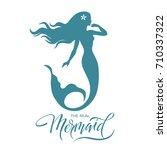 mermaid  silhouette  hand drawn ... | Shutterstock .eps vector #710337322
