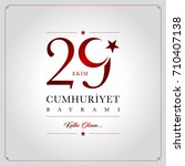 29 ekim cumhuriyet bayrami... | Shutterstock .eps vector #710407138