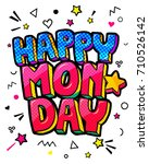 lettering happy monday message... | Shutterstock .eps vector #710526142