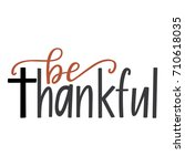 be thankful | Shutterstock .eps vector #710618035