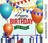 happy birthday vector... | Shutterstock .eps vector #710667322