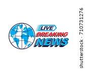 breaking international news... | Shutterstock .eps vector #710731276