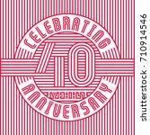 40 years anniversary logo.... | Shutterstock .eps vector #710914546