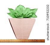 origami succulent indoors... | Shutterstock . vector #710952232