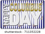 happy columbus day  3d  bright... | Shutterstock . vector #711352228