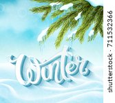 word winter with snow and... | Shutterstock .eps vector #711532366