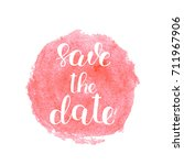 save the date. brush hand... | Shutterstock . vector #711967906