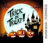 halloween card   trick or treat  | Shutterstock . vector #712043212